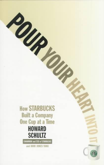 Pour Your Heart into It By Schultz, Howard/ Yang, Dori Jones