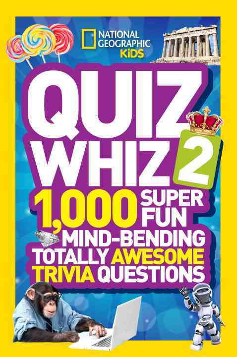 National Geographic Kids Quiz Whiz 2 By National Geographic Society (U. S.)